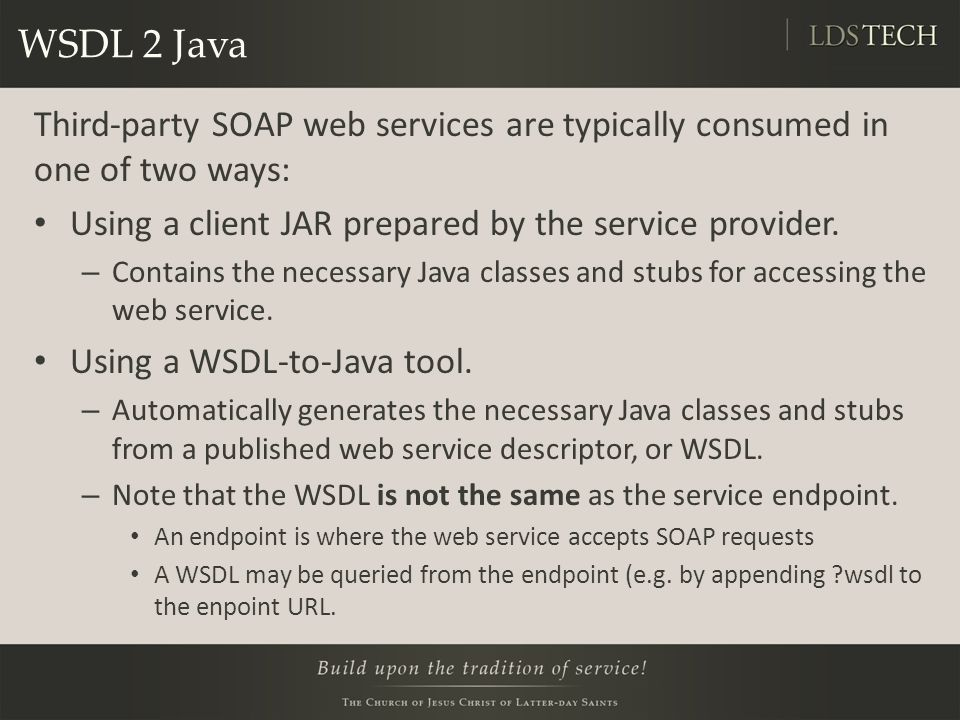 WSDL 2 Java Third-party SOAP web services are typically consumed in one of two ways: Using a client JAR prepared by the service provider.
