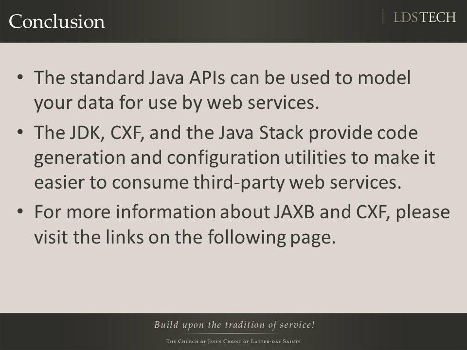 Conclusion The standard Java APIs can be used to model your data for use by web services.