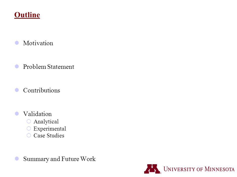 Outline Motivation Problem Statement Contributions Validation