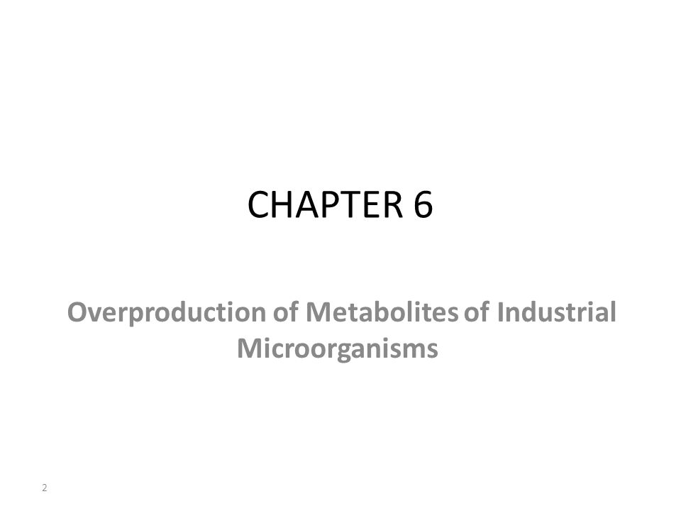 Overproduction of Metabolites of Industrial Microorganisms