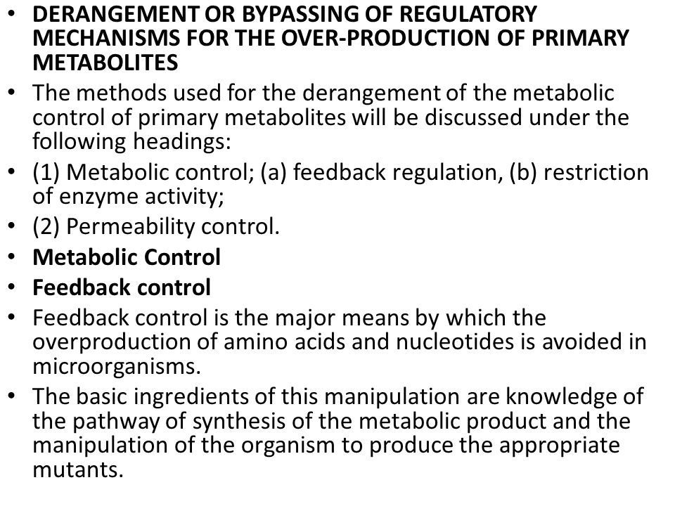 DERANGEMENT OR BYPASSING OF REGULATORY MECHANISMS FOR THE OVER-PRODUCTION OF PRIMARY METABOLITES