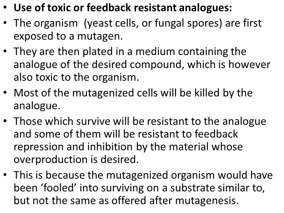 Use of toxic or feedback resistant analogues: