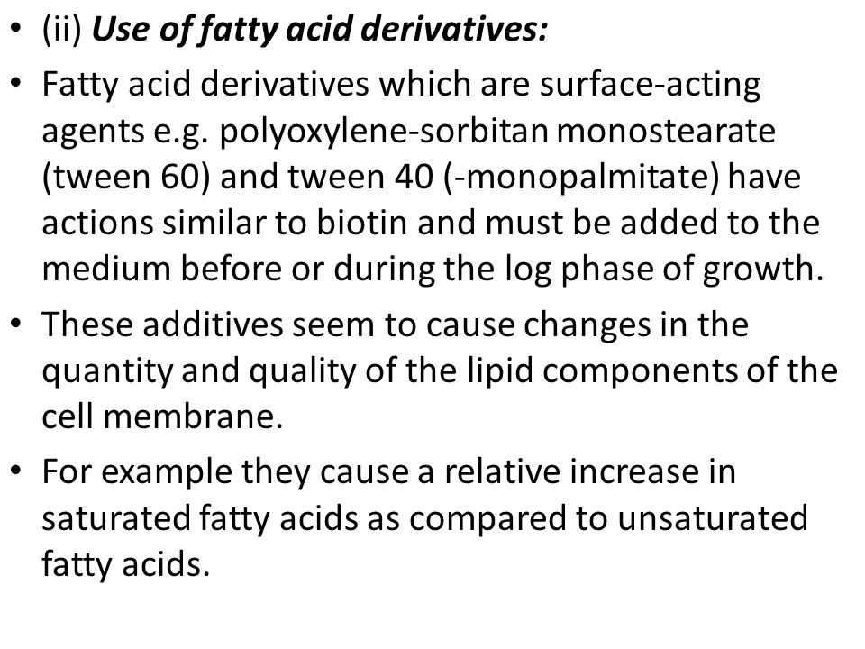 (ii) Use of fatty acid derivatives:
