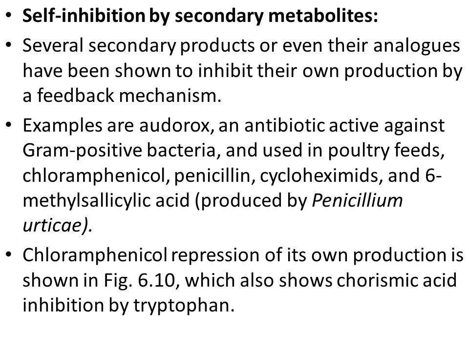 Self-inhibition by secondary metabolites: