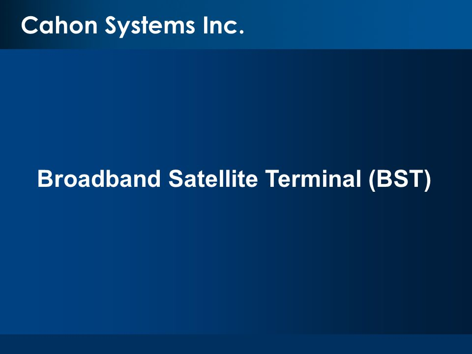 Broadband Satellite Terminal (BST)
