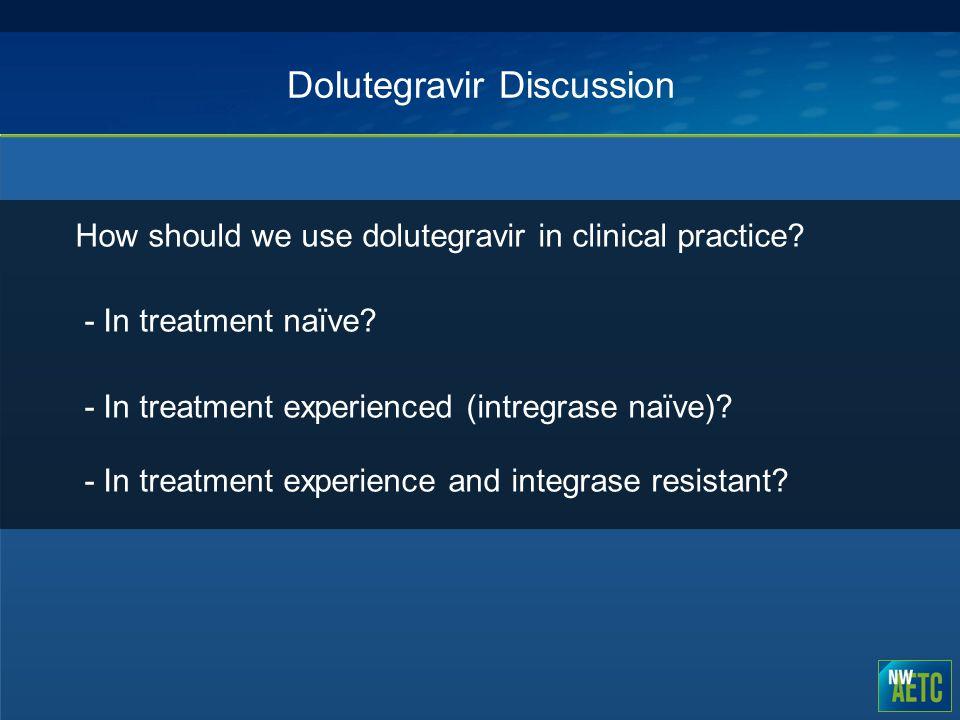 Dolutegravir Discussion