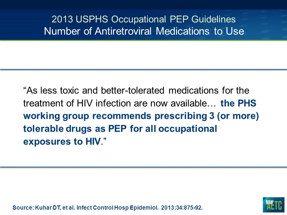 2013 USPHS Occupational PEP Guidelines Number of Antiretroviral Medications to Use