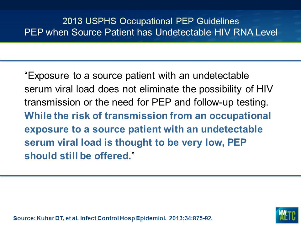 2013 USPHS Occupational PEP Guidelines PEP when Source Patient has Undetectable HIV RNA Level