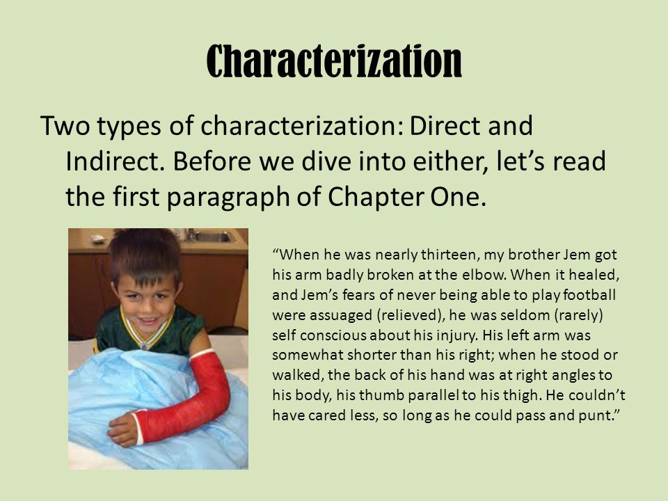 Characterization Two types of characterization: Direct and Indirect. Before we dive into either, let's read the first paragraph of Chapter One.