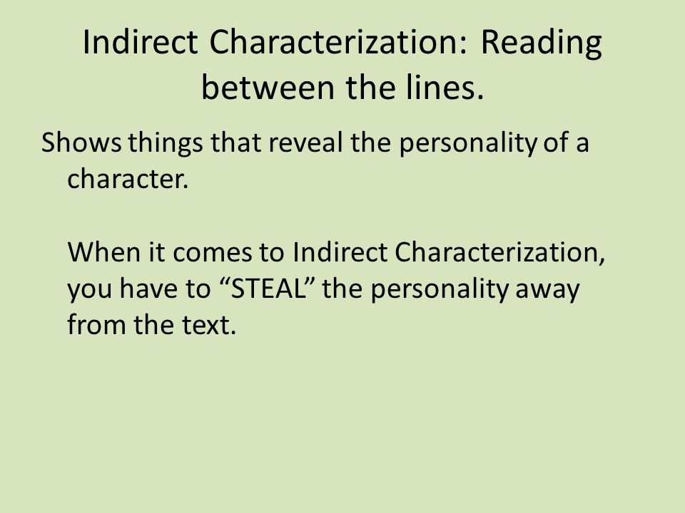 Indirect Characterization: Reading between the lines.
