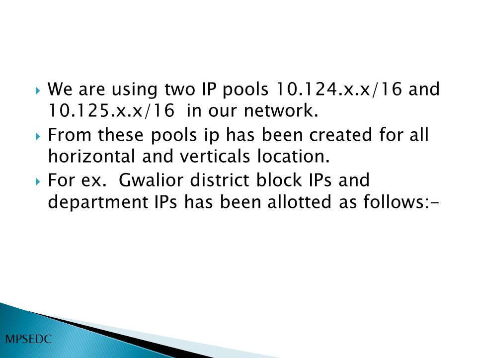 We are using two IP pools 10. 124. x. x/16 and 10. 125. x