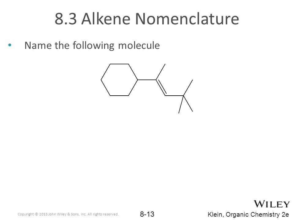 8.3 Alkene Nomenclature Name the following molecule