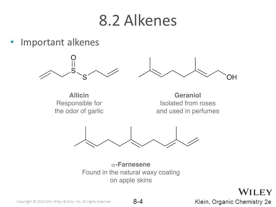 8.2 Alkenes Important alkenes Klein, Organic Chemistry 2e