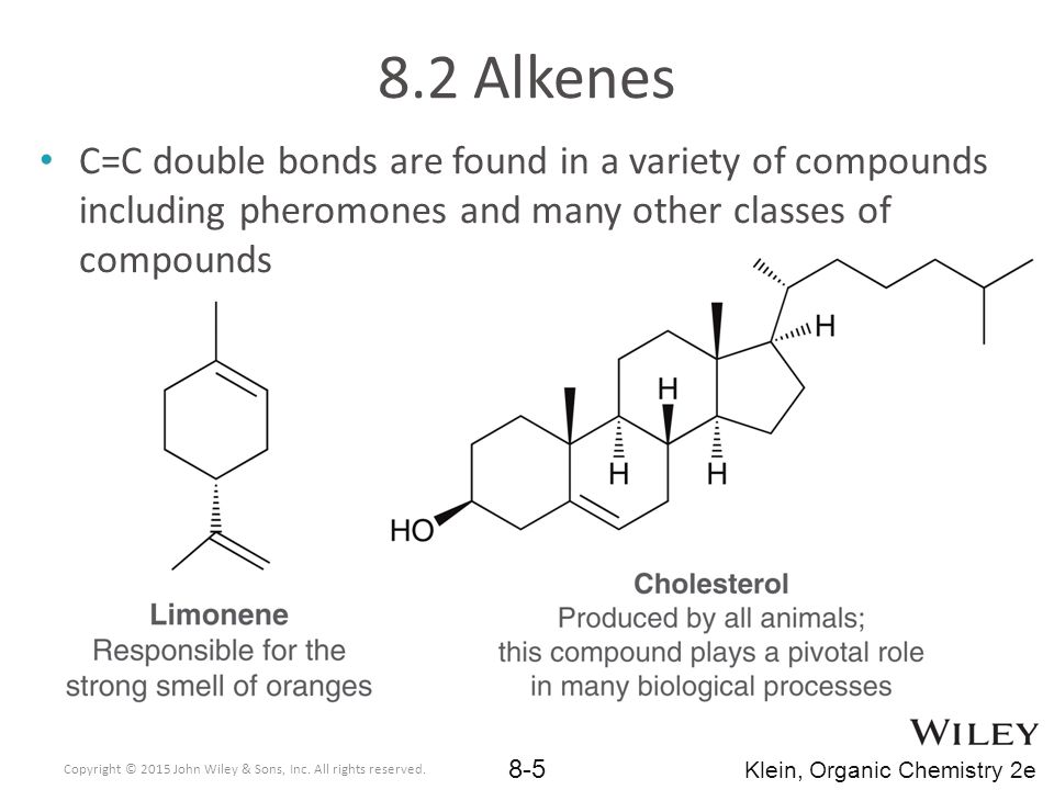 8.2 Alkenes C=C double bonds are found in a variety of compounds including pheromones and many other classes of compounds.