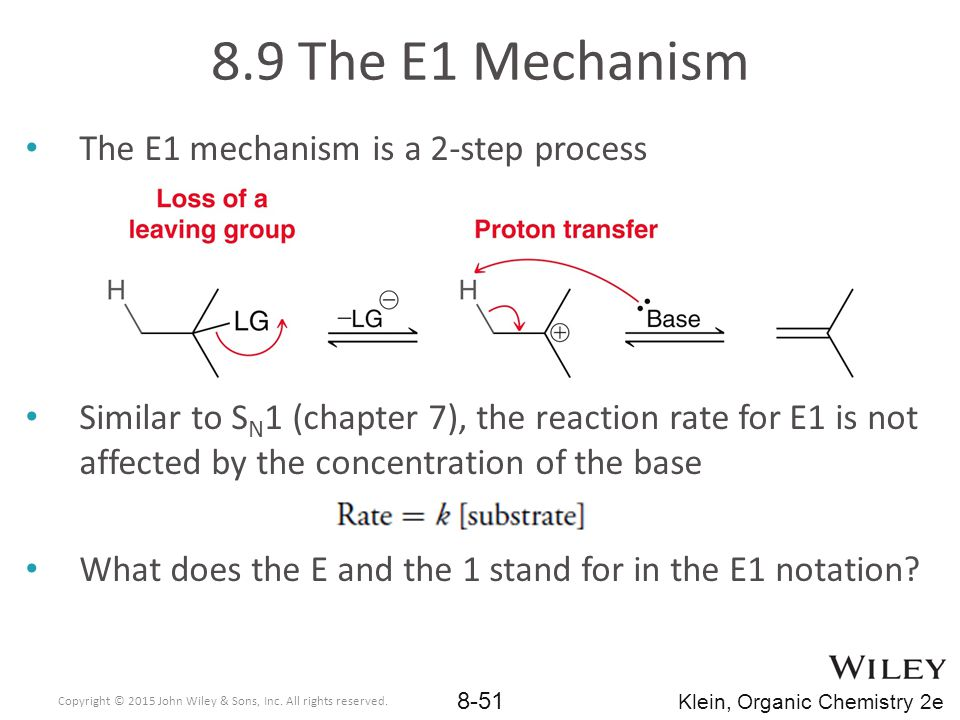 8.9 The E1 Mechanism The E1 mechanism is a 2-step process