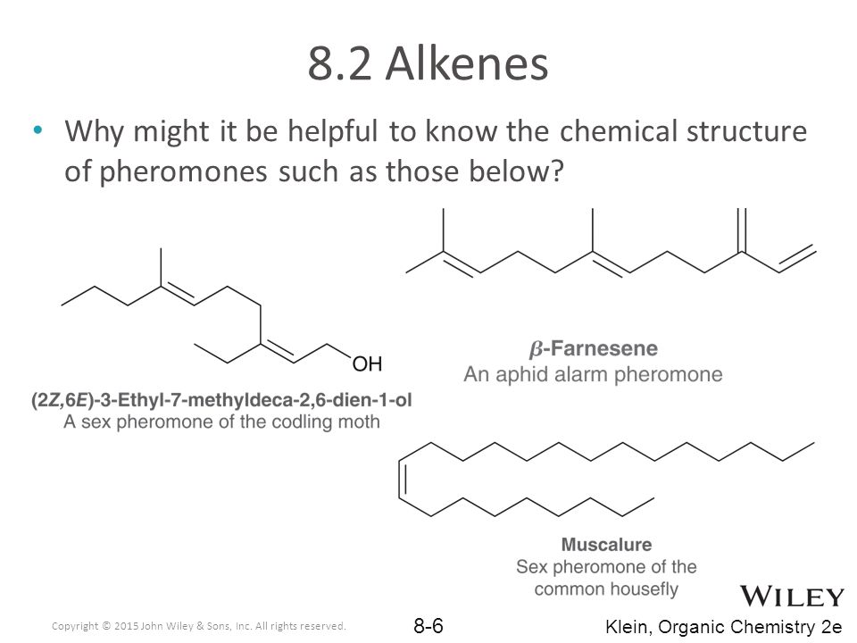 8.2 Alkenes Why might it be helpful to know the chemical structure of pheromones such as those below