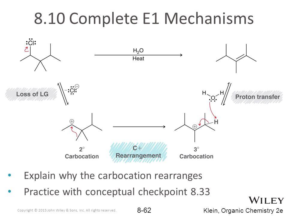 8.10 Complete E1 Mechanisms Explain why the carbocation rearranges