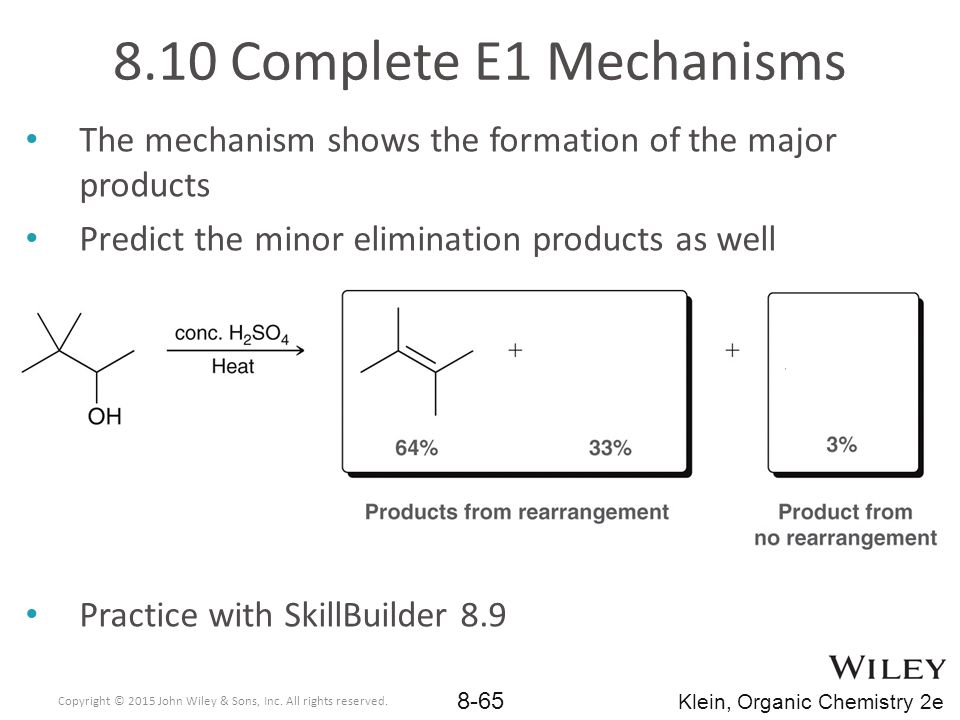 8.10 Complete E1 Mechanisms The mechanism shows the formation of the major products. Predict the minor elimination products as well.