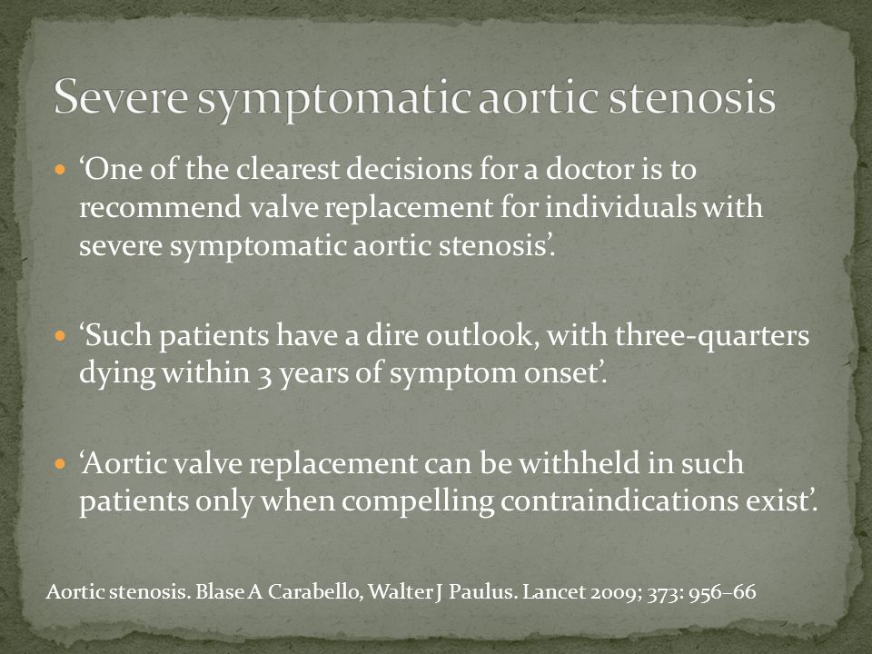 Severe symptomatic aortic stenosis