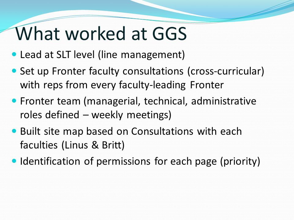 What worked at GGS Lead at SLT level (line management)