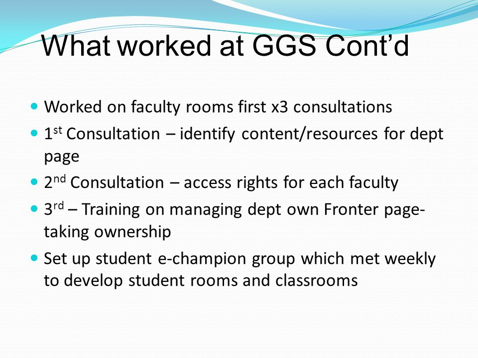 What worked at GGS Cont'd