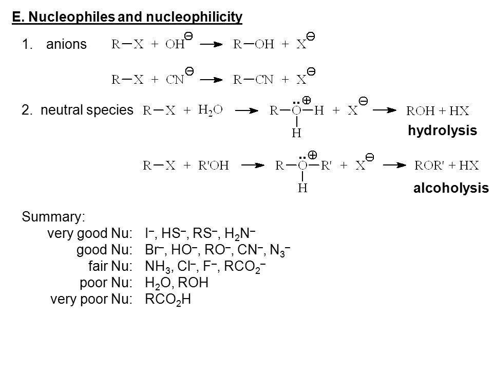 E. Nucleophiles and nucleophilicity