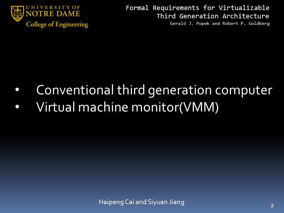 Conventional third generation computer Virtual machine monitor(VMM)