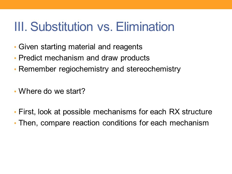 III. Substitution vs. Elimination