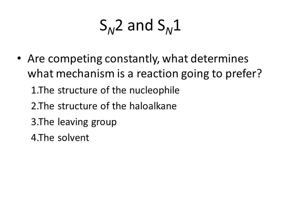 SN2 and SN1 Are competing constantly, what determines what mechanism is a reaction going to prefer