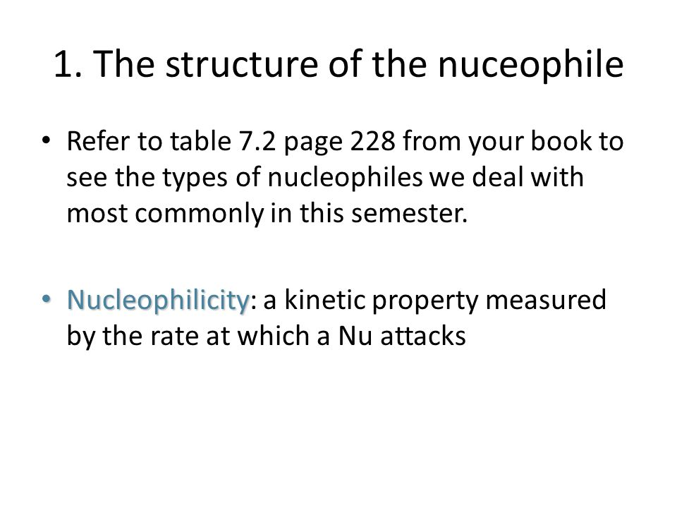 1. The structure of the nuceophile