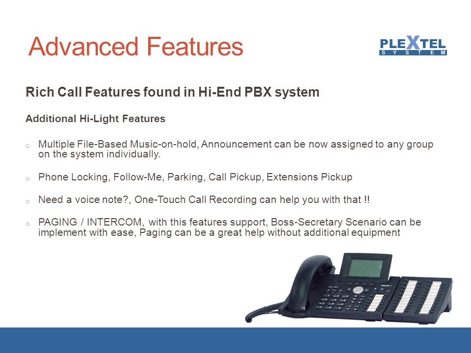 Advanced Features Rich Call Features found in Hi-End PBX system