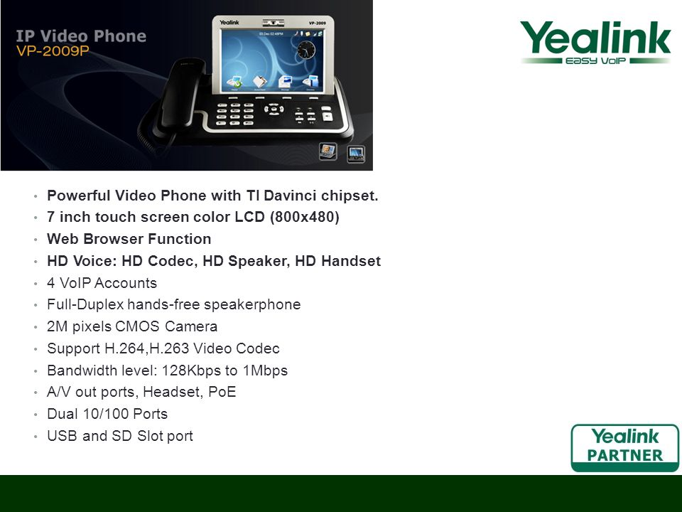 Powerful Video Phone with TI Davinci chipset.