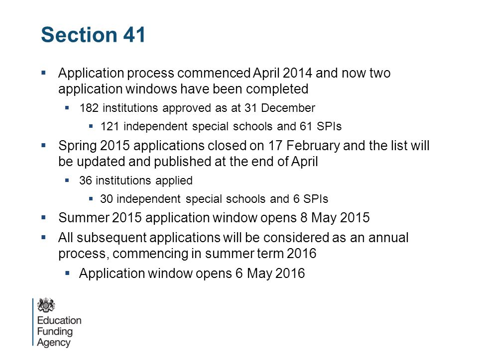 Section 41 Application process commenced April 2014 and now two application windows have been completed.