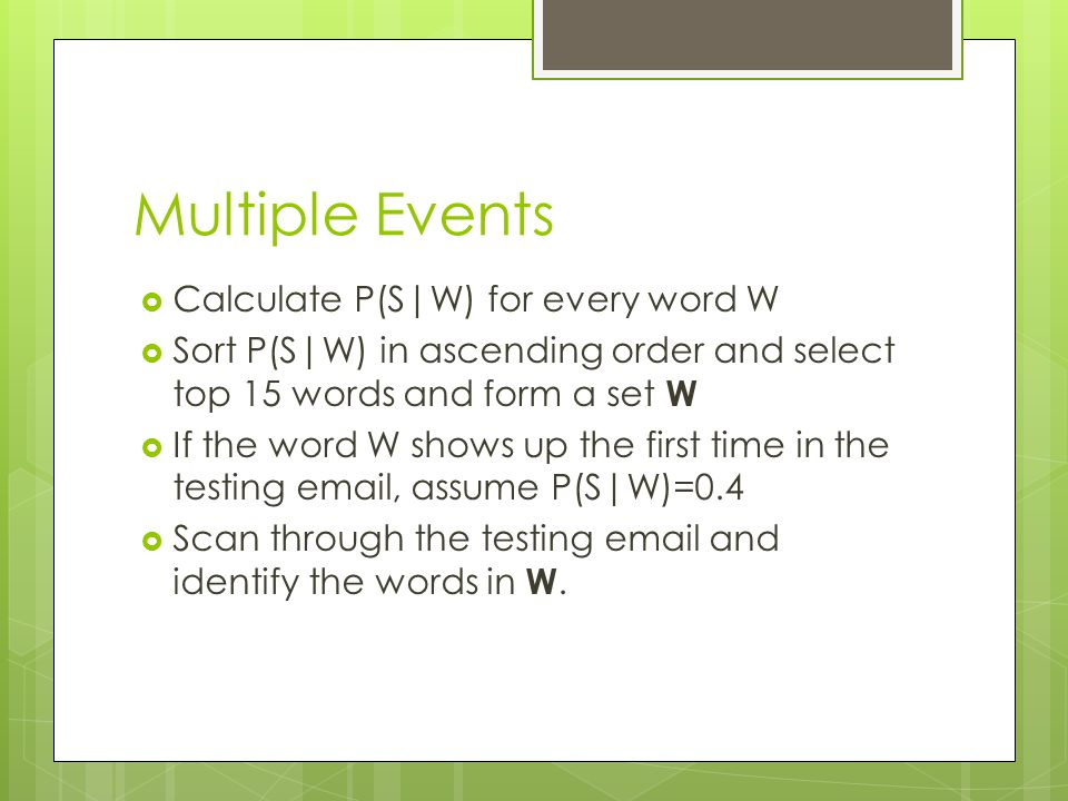 Multiple Events Calculate P(S|W) for every word W