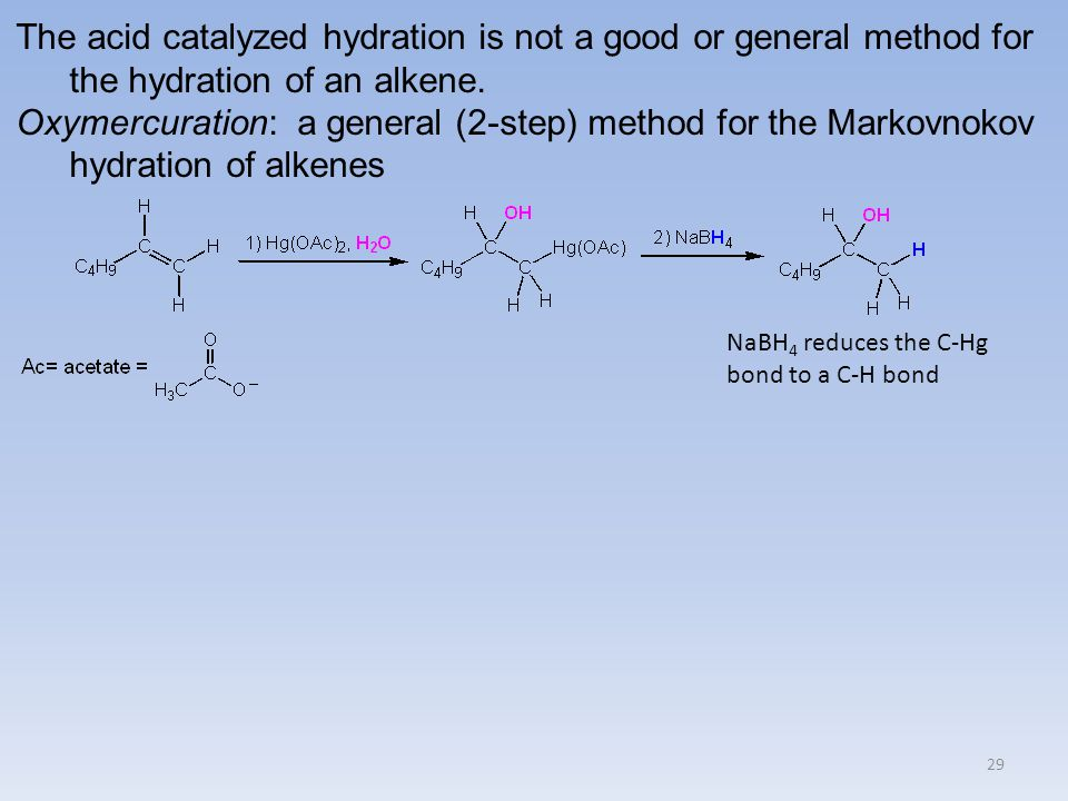 The acid catalyzed hydration is not a good or general method for