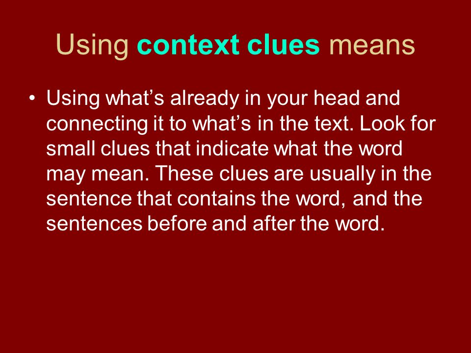 Using context clues means