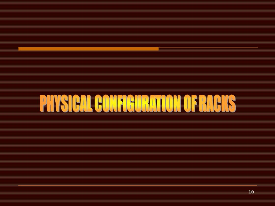 PHYSICAL CONFIGURATION OF RACKS
