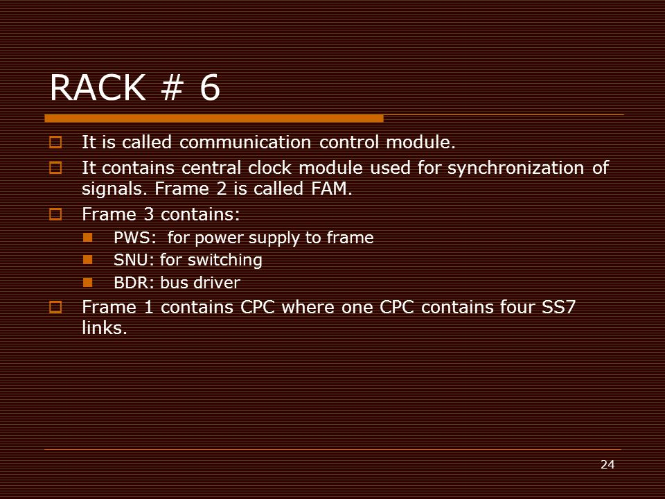RACK # 6 It is called communication control module.