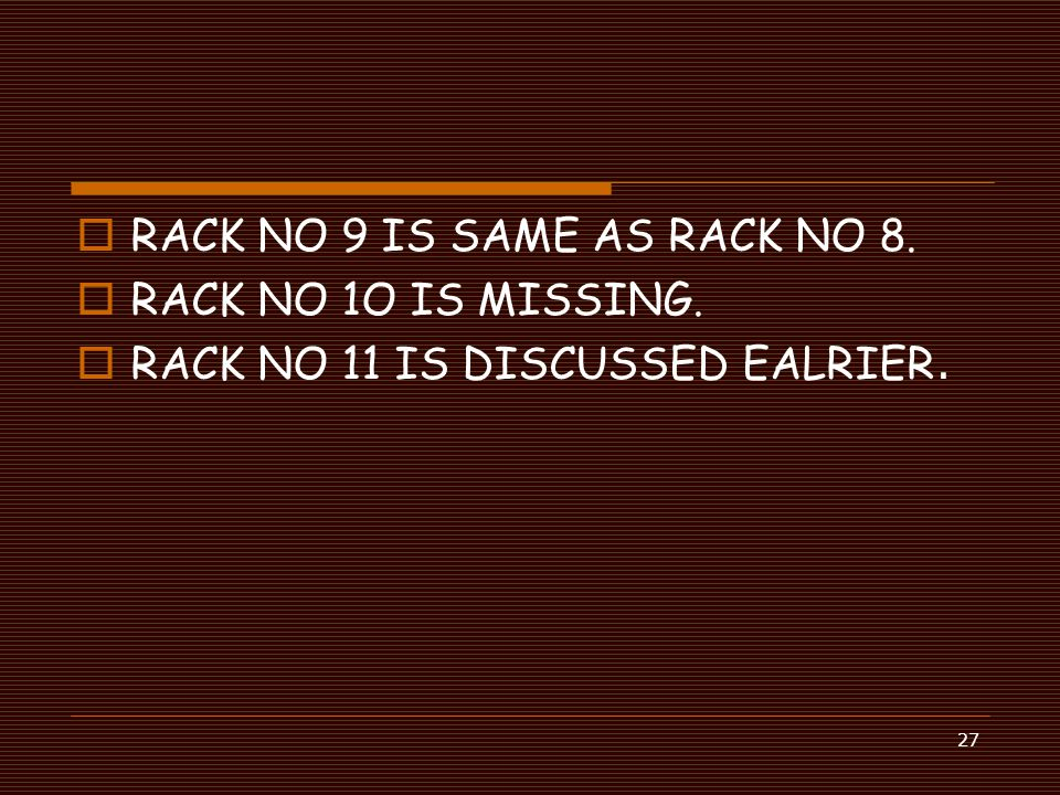 RACK NO 9 IS SAME AS RACK NO 8.