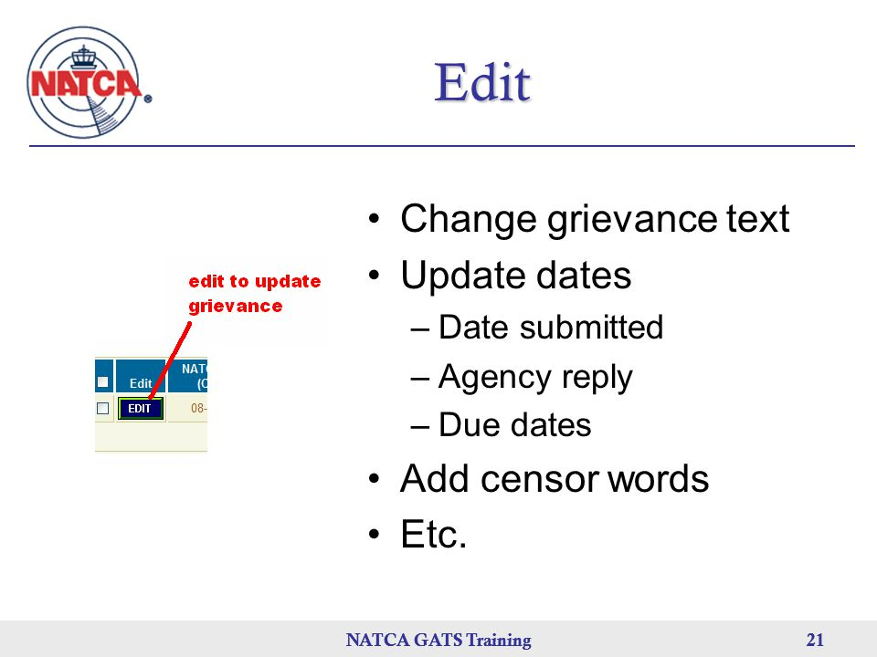 Edit Change grievance text Update dates Add censor words Etc.