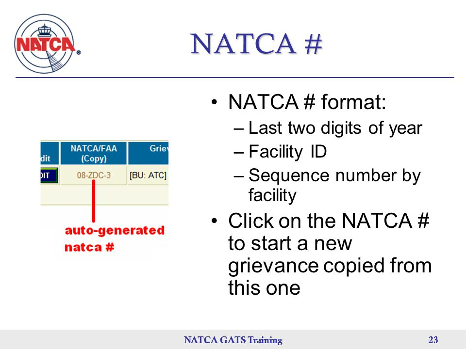 NATCA # NATCA # format: Last two digits of year. Facility ID. Sequence number by facility.