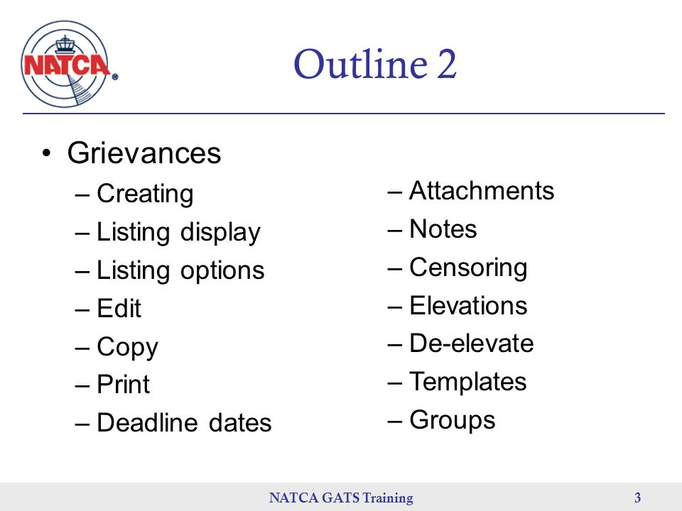 Outline 2 Grievances Creating Listing display Attachments