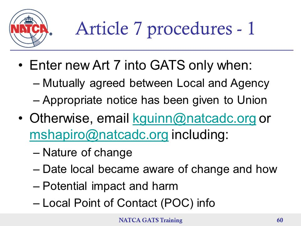 Article 7 procedures - 1 Enter new Art 7 into GATS only when: