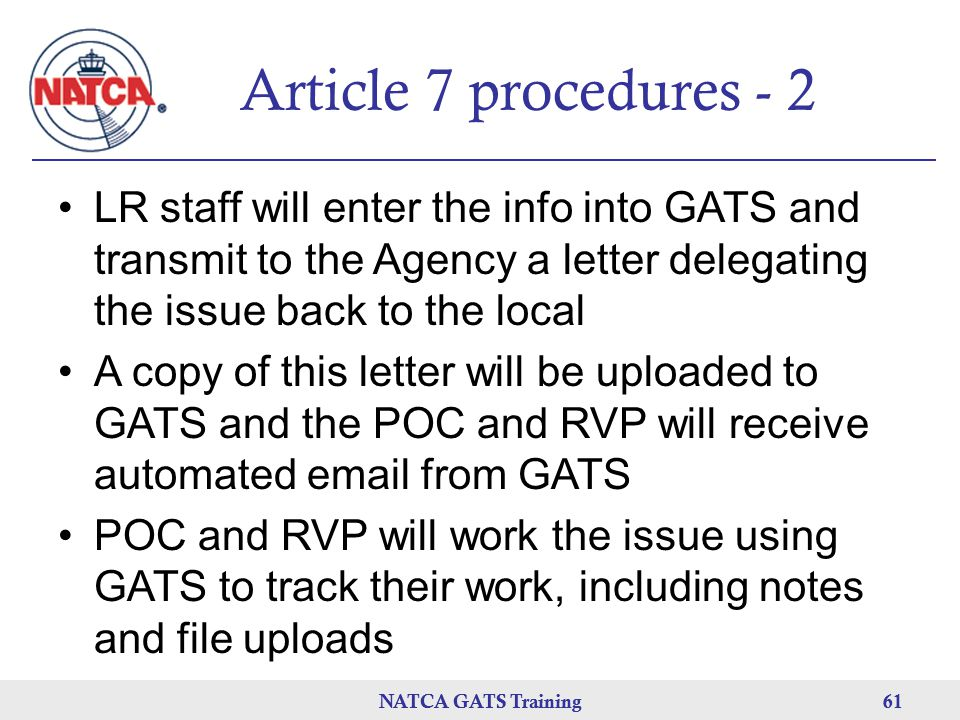Article 7 procedures - 2 LR staff will enter the info into GATS and transmit to the Agency a letter delegating the issue back to the local.