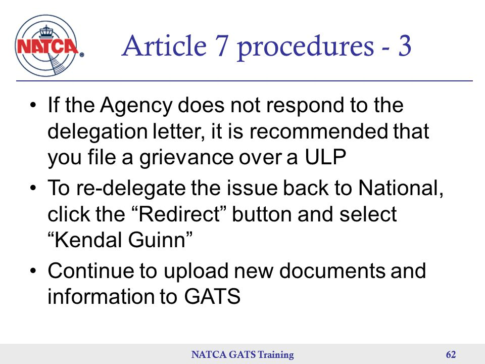 Article 7 procedures - 3 If the Agency does not respond to the delegation letter, it is recommended that you file a grievance over a ULP.