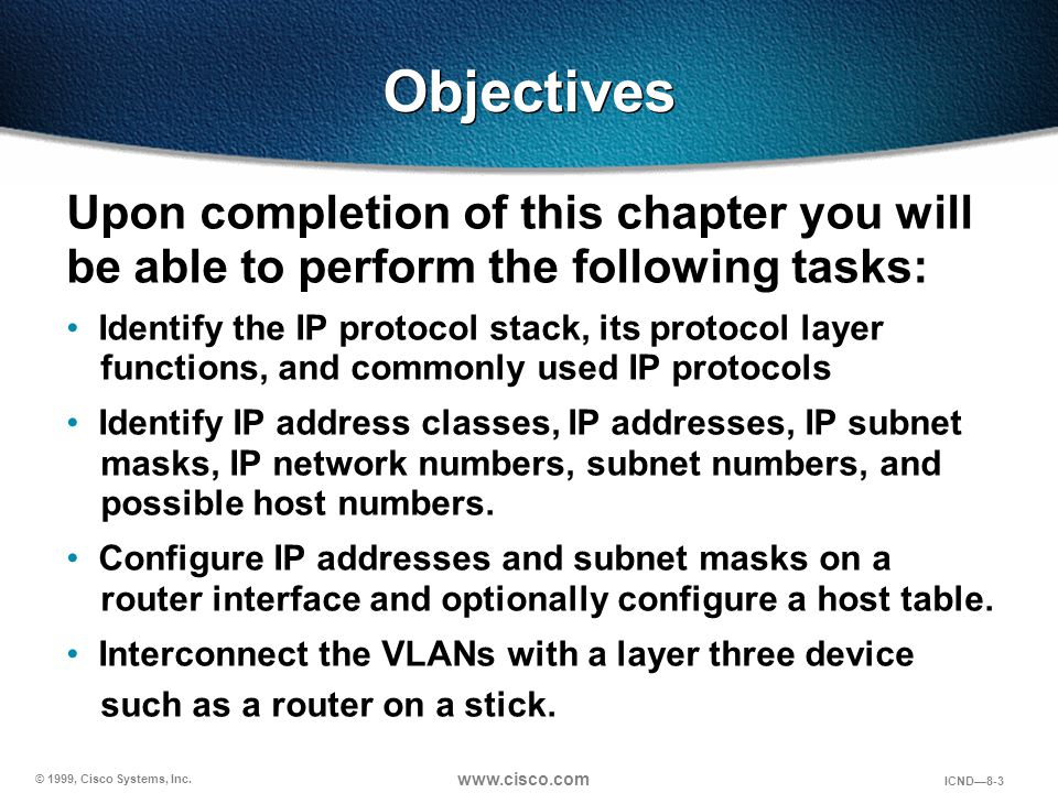 Objectives Upon completion of this chapter you will be able to perform the following tasks: