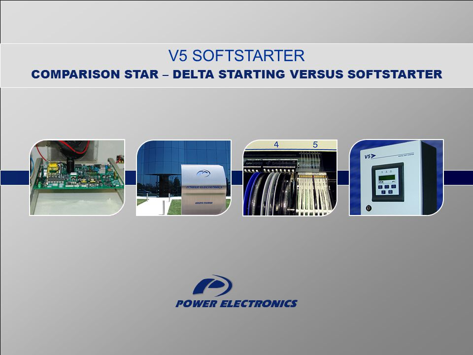 COMPARISON STAR – DELTA STARTING VERSUS SOFTSTARTER