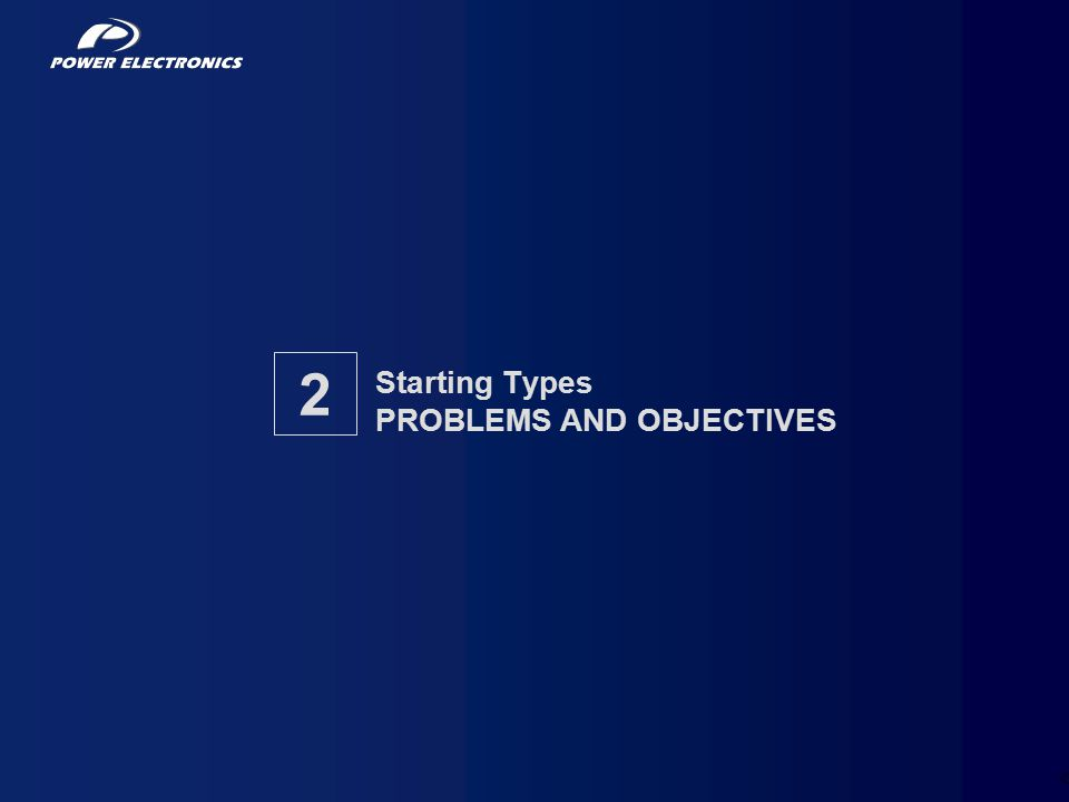 Starting Types PROBLEMS AND OBJECTIVES