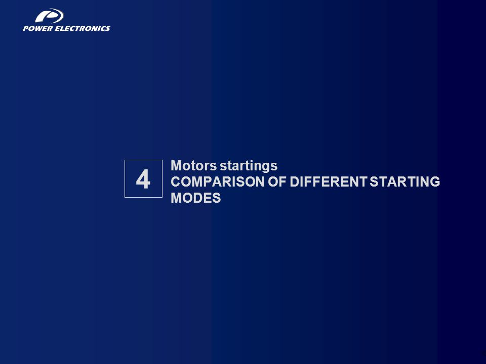 Motors startings COMPARISON OF DIFFERENT STARTING MODES