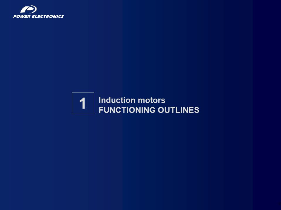 Induction motors FUNCTIONING OUTLINES